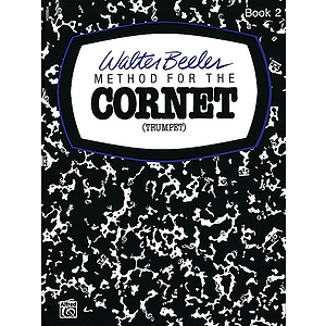 Walter Beeler Method For The Cornet (Trumpet) Book II