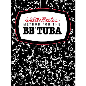 Walter Beeler Method For The Bb-Flat Tuba Book I