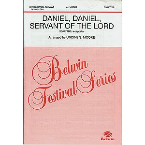 Daniel Daniel Servant Of The Lord Ssaattbb A Cappella Undine Moore