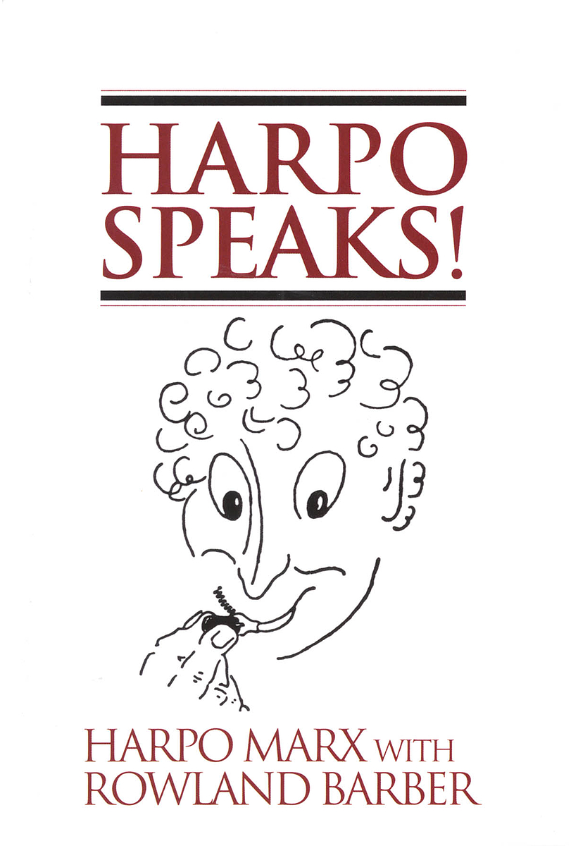 Harpo Speaks! Harpo Marx with Rowland Barber
